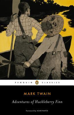 Adventures of Huckleberry Finn By Twain, Mark/ Rasmussen, R. Kent (INT)/ Rasmussen, R. Kent (CON)/ Nafisi, Azar (FRW)