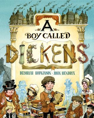 A Boy Called Dickens By Hopkinson, Deborah/ Hendrix, John (ILT)