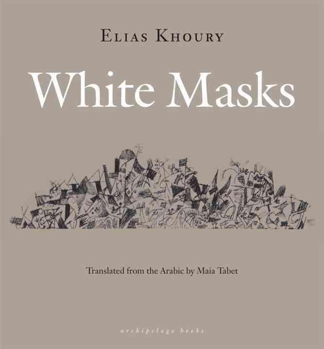 White Masks By Khoury, Elias/ Tabet, Maia (TRN)